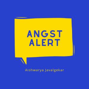 Angst Alert by Aishwarya Javalgekar